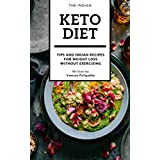 Die Indian Keto Diet Book: A book with keto diet plan with various Indian veg and non veg foods, recipes for weight loss without exercising
