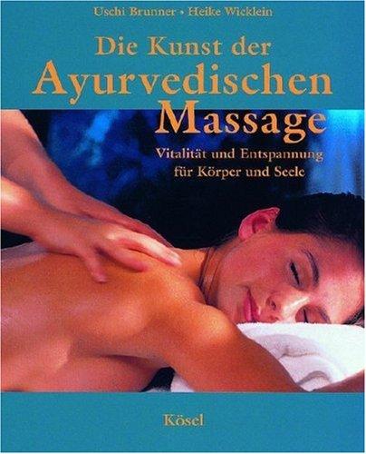 Die Kunst der Ayurvedischen Massage: Vitalität und Entspannung für Körper und Seele