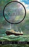 Imperfect Circle, Robert L. Mason, 1467001910