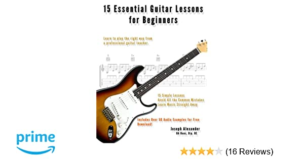 15 Essential Guitar Lessons for Beginners: Learn to Play Guitar the ...