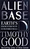 Alien Base: Earth's encounters with Extraterrestrials