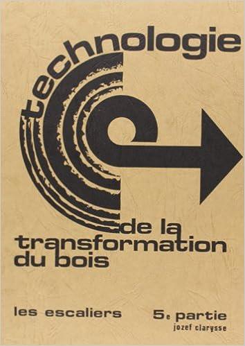 Téléchargement gratuit de livres électroniques en pdf Technologie de la transformation du bois : Tome 5, Les escaliers PDF ePub 9078277122 by Jozef Clarysse