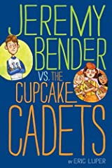 Jeremy Bender vs. the Cupcake Cadets Kindle Edition