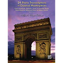 24 Piano Transcriptions of Classical Masterpieces - 2nd Edition - Advanced