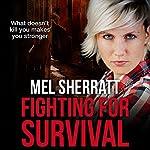 Fighting for Survival: The Estate Series, Book 3 | Mel Sherratt