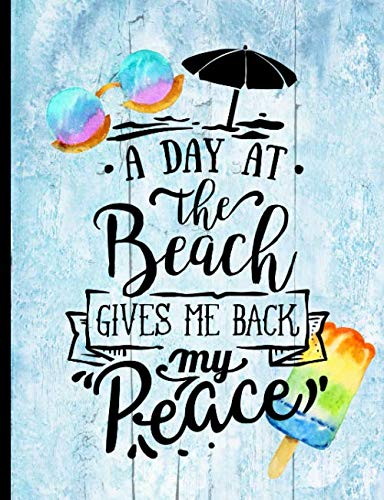 - A Day At The Beach Gives Me Back My Peace: Beach Summer Cruise Ocean Travel Hipster Sunglass And Popsicle Blue Journal & Notebook
