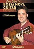 Easy Steps to Bossa Nova Guitar-Add Brazilian Sounds To Your Repertoire