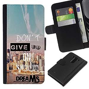 All Phone Most Case / Oferta Especial Cáscara Funda de cuero Monedero Cubierta de proteccion Caso / Wallet Case for LG G3 // Give Up Dreams Motivational Quote Success