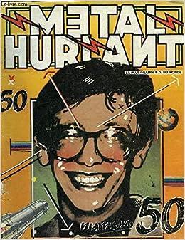 Amazon.fr - METAL HURLANT N°50 - Margerin Druillet Flaubert Moebius Goimard Crespin - Livres