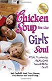 img - for Chicken Soup for the Girl's Soul: Real Stories by Real Girls About Real Stuff by Canfield, Jack, Hansen, Mark Victor, Hansen, Patty (2012) Paperback book / textbook / text book