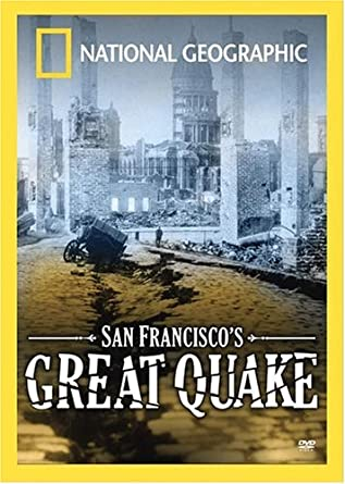 national geographic san francisco s great quake
