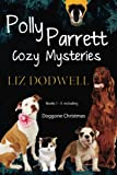 Polly Parrett Pet-Sitter Cozy Mysteries Collection (5 books in 1): Doggone Christmas, The Christmas Kitten, Bird Brain, Seeing Red, The Christmas Puppy by  Liz Dodwell in stock, buy online here