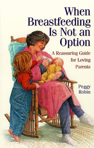 When Breastfeeding Is Not An Option  A Reassuring Guide For Loving Parents