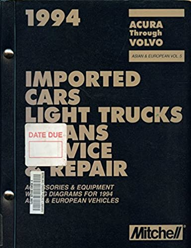 amazon com 1994 mitchell imported cars, light trucks \u0026 vans service1994 mitchell imported cars, light trucks \u0026 vans service \u0026 repair, vol 5 accessories \u0026 equipment wiring diagrams for 1994 asian \u0026 european vehicles acura