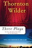 Three Plays: Our Town, The Skin of Our Teeth, and The Matchmaker (Perennial Classics) by Thornton Wilder front cover