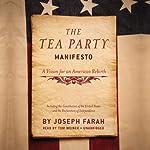 The Tea Party Manifesto: A Vision for an American Rebirth   Joseph Farah