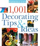 1,001 Decorating Tips and Ideas, Vanessa-Ann, 1402713479