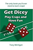 Get Dicey, Tracy Michigan, 0976223503
