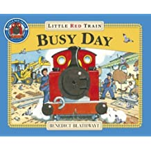 Little Red Train: Busy Day by Benedict Blathwayt (2009-11-23)