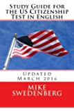 Study Guide for the US Citizenship Test in English: Updated March 2016 (Study Guide for the US Citizenship Test Annotated)