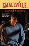 Buried Secrets (Smallville Series for Young Adults, No. 6)