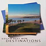 Golf s Best New Destinations