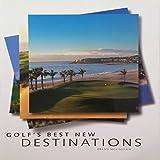 Golf s Best New Destinations