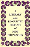 A Literary and Linguistic History of New Brunswick, Reavley Gair, 0864920393