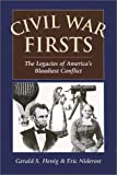 Civil War Firsts, Gerald S. Henig and Eric Niderost, 0811703541