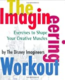 img - for The Imagineering Workout: Exercises to Shape Your Creative Muscles book / textbook / text book