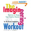 The Imagineering Workout: Exercises to Shape Your Creative Muscles