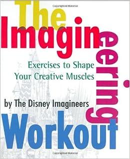 The Imagineering Workout: The Disney Imagineers: 9780786855544 ...