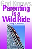 God Knows Parenting Is a Wild Ride, Kathy Coffey, 189373238X