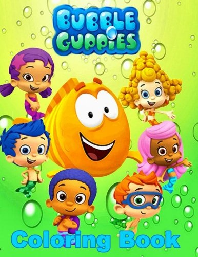 Bubble Guppies Coloring Book: Coloring Book for Kids and Adults with Fun, Easy, and Relaxing Coloring Pages (Coloring Books for Adults and Kids 2-4 4-8 8-12+)