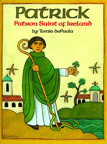 Patrick: Patron Saint of Ireland by Holiday House