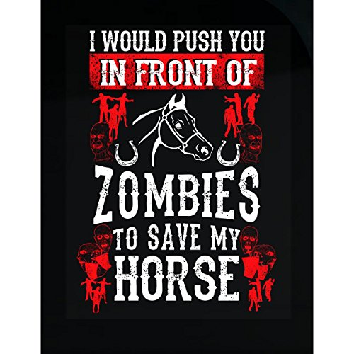 BadAss Attire Funny Gifts for Horse Lovers in Front of Zombies Ttd1 - Sticker -