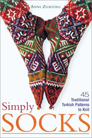 Simply Socks: 45 Traditional Turkish Patterns to Knit Paperback – June 30, 2001 Anna Zilboorg Lark Books 1887374590 Crafts & Hobbies