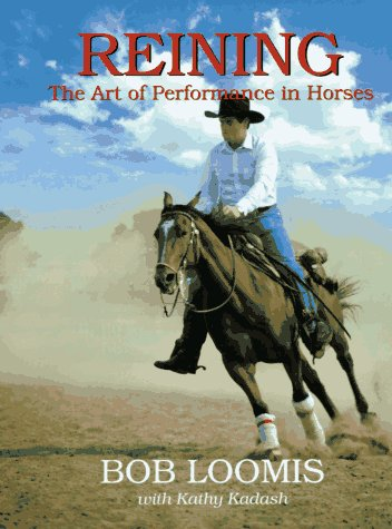 (Reining: The Art of Performance in Horses)