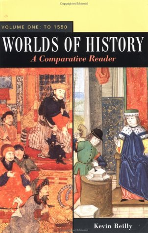 Worlds of History: A Comparative Reader, Vol. 1: To 1550