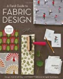 A Field Guide to Fabric Design, by Kim Kight