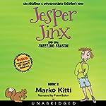 Jesper Jinx and the Sneezing Season: Jesper Jinx, Book 2   Marko Kitti