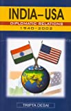 India-USA Diplomatic Relations, 1940-2002