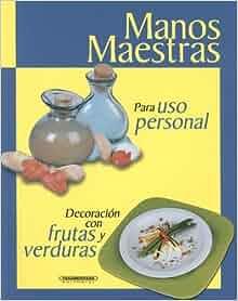 Para Uso Personal: Decoracion con Frutas y Verhardbounds (Manos