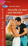 img - for Nouvelle vie pour une h riti re : Collection : Harlequin rouge passion n  1128 book / textbook / text book