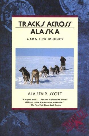 Tracks Across Alaska: A Dog Sled Journey (Traveler)