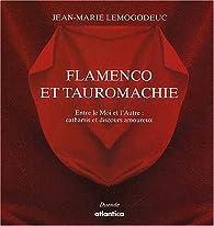 Flamenco et Tauromachie : Catharsis et discours amoureux par Jean-Marie Lemogodeuc