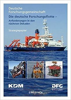 Die deutsche Forschungsflotte ? Anforderungen in den n?chsten Dekaden: Anforderungen in Den Nachsten Dekaden (Kommissionsmitteilungen der DFG)