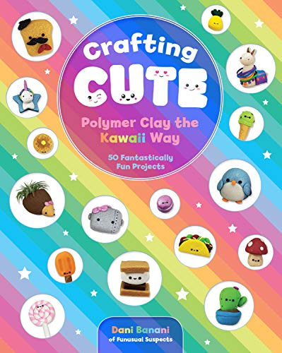 Crafting Cute: Polymer Clay the Kawaii Way (Book Clay)