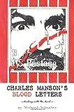 Charles Manson's Blood Letters, Richard Rubacher, 1440139601