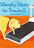 Murphy Meets the Treadmill, Harriet Ziefert, 0618113576